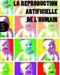 "Une lecture (critique) de ""La Reproduction artificielle de l'humain"""